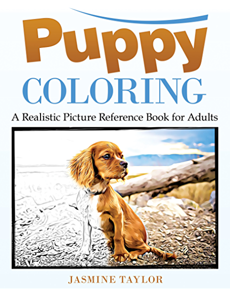 Amazon Com Puppy Coloring A Realistic Picture Reference Book For Adults Ebook Taylor Jasmine Kindle Store
