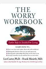 The Worry Workbook: Twelve Steps to Anxiety-Free Living Kindle Edition