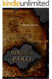 Split the Party (Spells, Swords, & Stealth Book 2)
