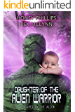 Daughter of the Alien Warrior (Treasured by the Alien Book 3)