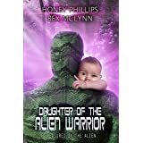 Daughter of the Alien Warrior (Treasured by the Alien Book 3)
