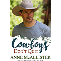 Cowboys Don't Quit (Tanner Brothers Book 2)