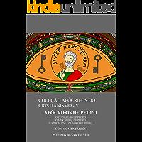 Apócrifos de Pedro (Coleção Apócrifos do Cristianismo Livro 5)