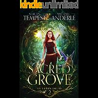 A Sacred Grove (Chronicles of an Urban Druid Book 2)