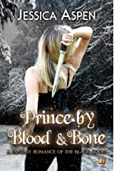 Prince by Blood and Bone: A Fantasy Romance of the Black Court (Tales of the Black Court Book 2) Kindle Edition