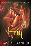 Eriq: A Shadow, Inc. Novella