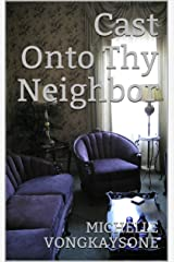 Cast Onto Thy Neighbor Kindle Edition