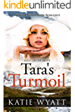 Mail Order Bride: Tara's Turmoil: Inspirational Historical Western (Pioneer Wilderness Romance series Book 19)