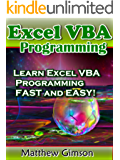Excel VBA Programming: Learn Excel VBA Programming FAST and EASY! (Programming is Easy Book 9) (English Edition)