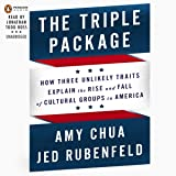 The Triple Package: Why Groups Rise and Fall in America