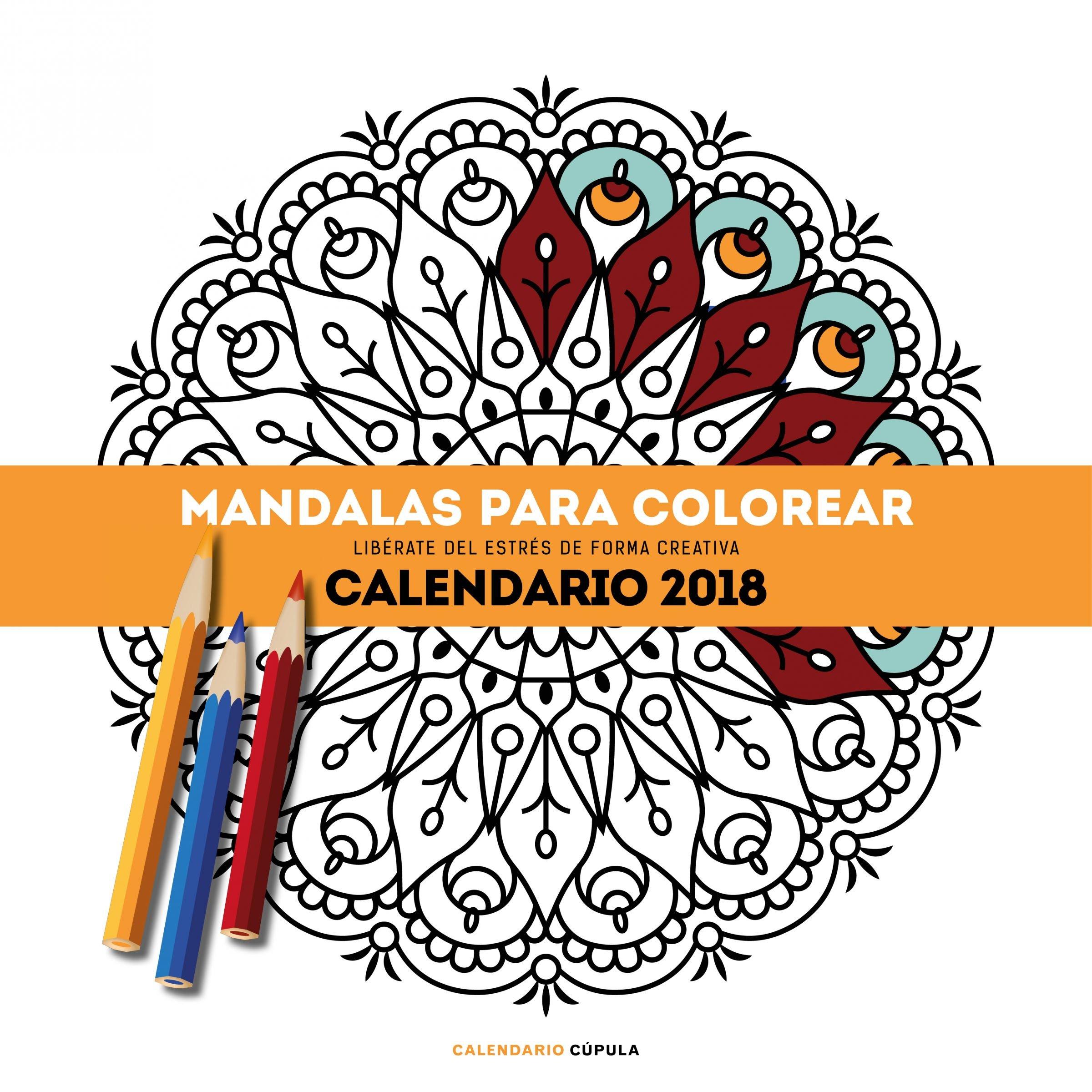 Calendario Mandalas para colorear 2018: Libérate del estrés de ...