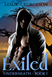 Exiled (paranormal/sci-fi romance) (Underneath Book 1)