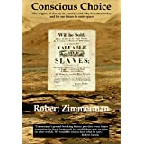 Conscious Choice: The Origins of Slavery in America and Why it Matters Today and for Our Future in Outer Space