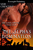The Alpha's Domination (The Alpha Shifter Collection Book 4)