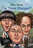 Who Were The Three Stooges? (Who Was?)