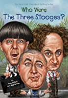 Who Were The Three Stooges? (Who