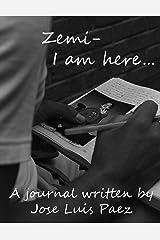 Zemi I am here ... Kindle Edition