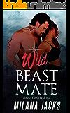 Wild Beast Mate (Beast Mates Book 2)