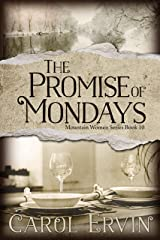 The Promise of Mondays (Mountain Women Series Book 10) Kindle Edition