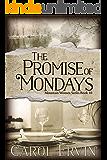 The Promise of Mondays (Mountain Women Series Book 10)