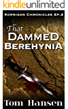 That Dammed Berehynia: The Korrigan Chronicles Episode Two