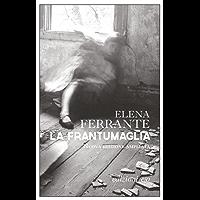 La frantumaglia. Nuova edizione ampliata (Italian Edition)