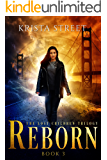 Reborn: Book #3 in The Lost Children Trilogy