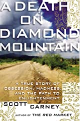 A Death on Diamond Mountain: A True Story of Obsession, Madness, and the Path to Enlightenment Hardcover