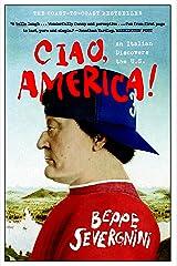 Ciao, America!: An Italian Discovers the U.S. Kindle Edition
