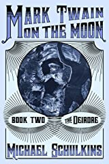 Mark Twain on the Moon Book Two: The Deirdre Kindle Edition