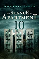 The Seance in Apartment 10 Kindle Edition