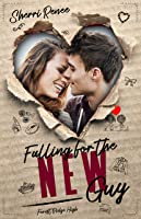 Falling For The New Guy (Forest Ridge High Book
