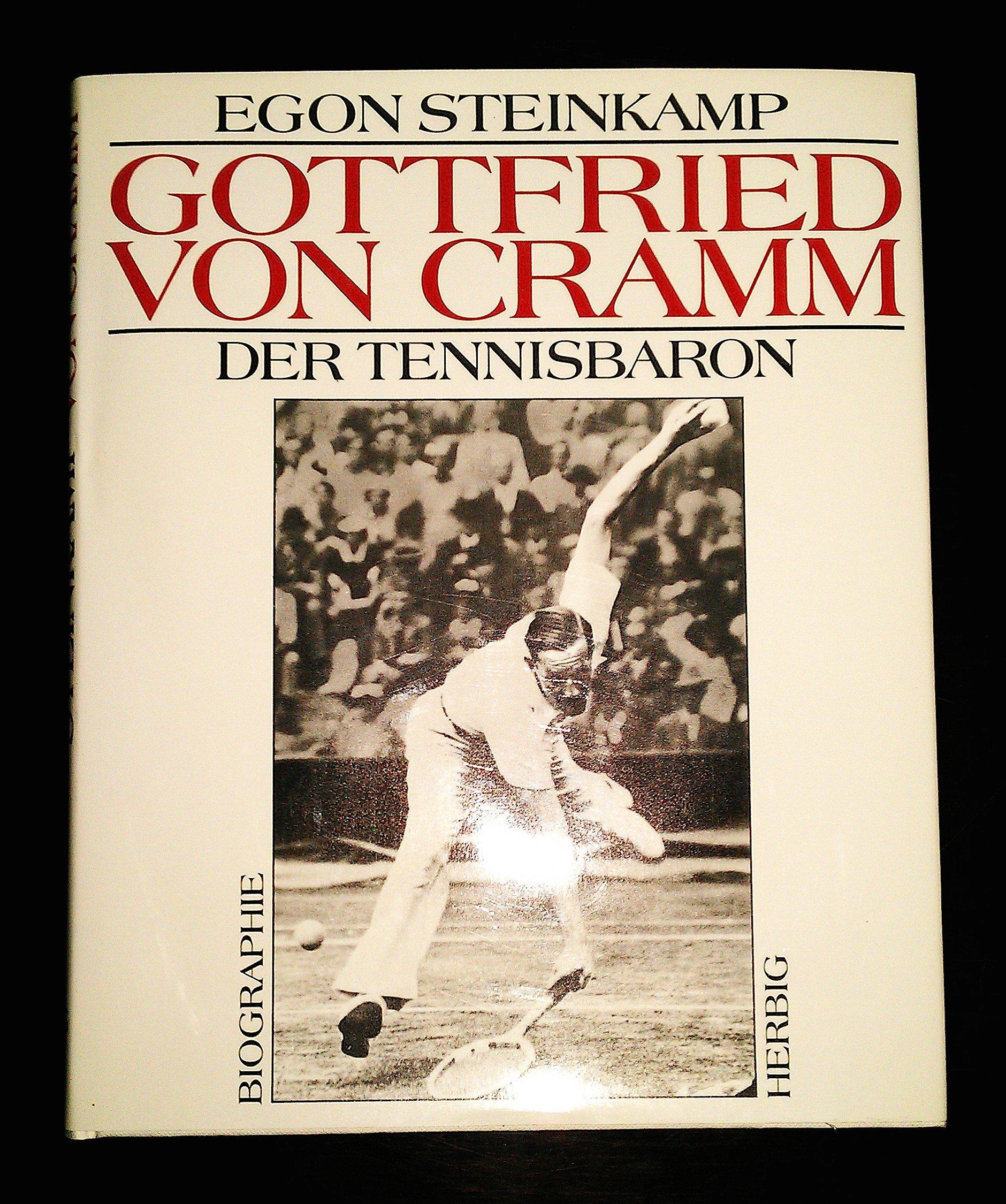 Gottfried von Cramm der Tennisbaron Eine Biographie German
