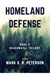 Homeland Defense: Book 2 of the Shadowkill Trilogy