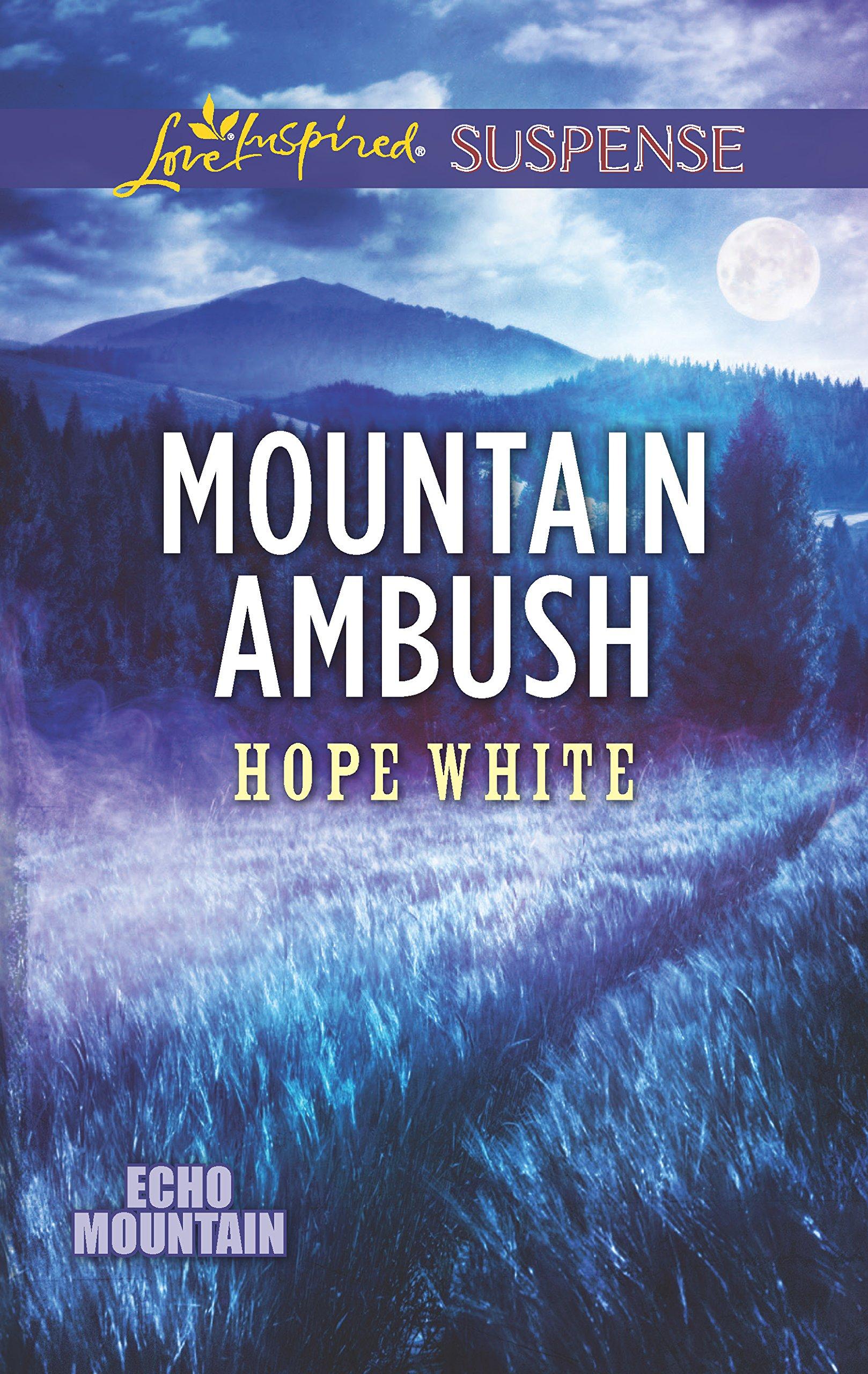 Mountain Ambush (Echo Mountain): Hope White: 9780373456826: Amazon.com:  Books