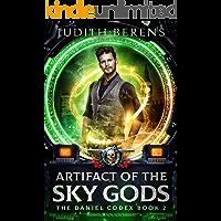 Artifact Of The Sky Gods: An Urban Fantasy Action Adventure (The Daniel Codex Book 2)
