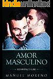 Amor Masculino: Romance Gay (Novela Romántica y Erótica Homosexual)