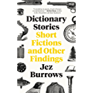 Dictionary Stories: Short Fictions and Other Findings (English Edition)