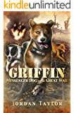 Griffin: Messenger Dog of the Great War