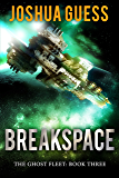 Breakspace (The Ghost Fleet Book 3)