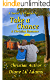 Take A Chance: A Christian Romance (A Series of Chances Book 4)