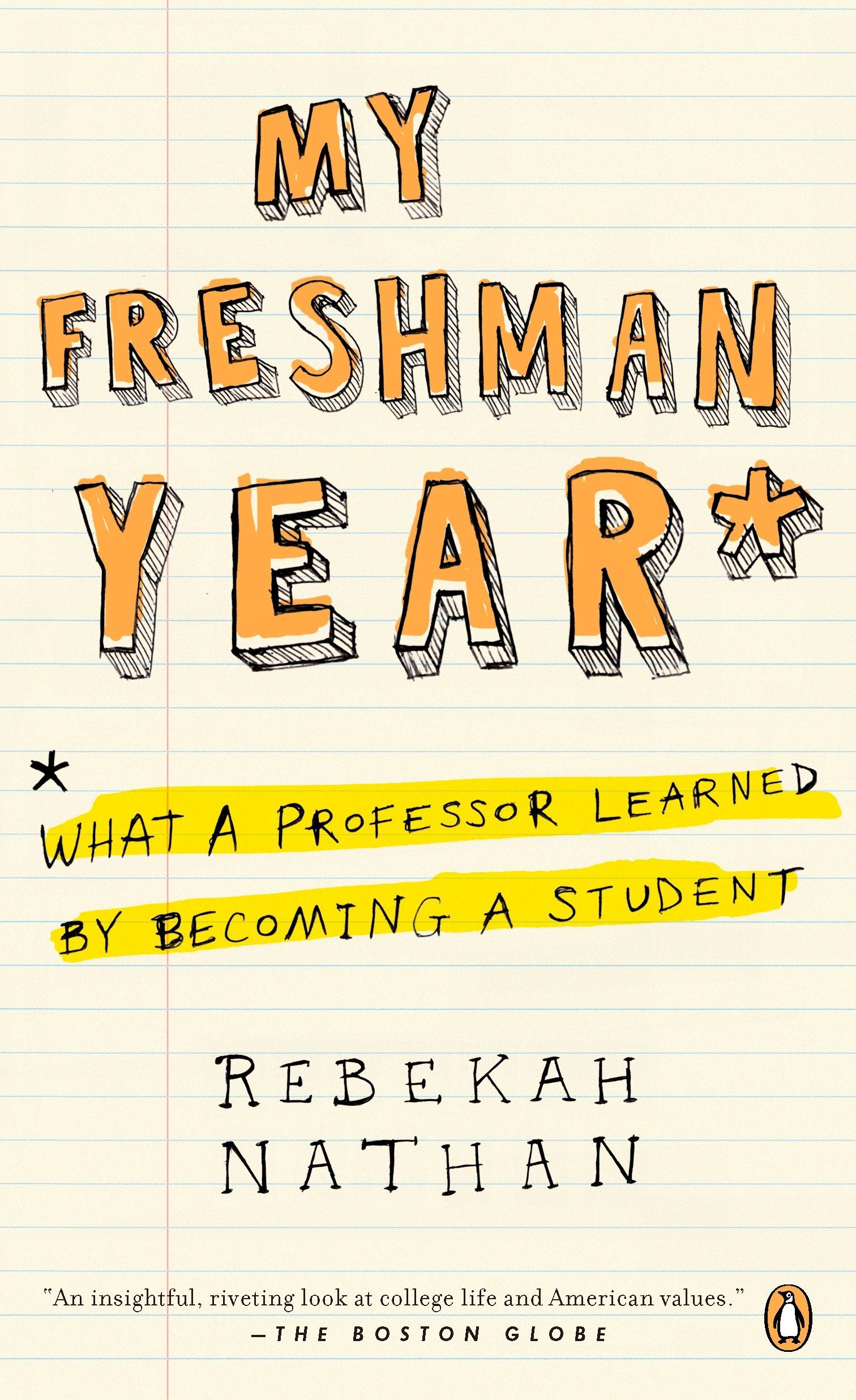 Image result for My Freshman Year: What a Professor Learned by Becoming a Student by Rebekah Nathan