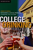 College Drinking: Reframing a Social Problem / Changing the Culture