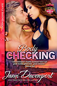 Bodychecking: Seattle Sockeyes Hockey (Game On in Seattle Book 5)