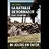La bataille de Normandie, 6 juin-25 août 1944: 80 jours en enfer
