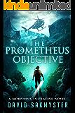The Prometheus Objective: The Morpheus Initiative: Book 5