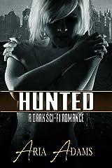 Hunted: A Dark Sci-Fi Romance (Stolen Future Book 1) Kindle Edition