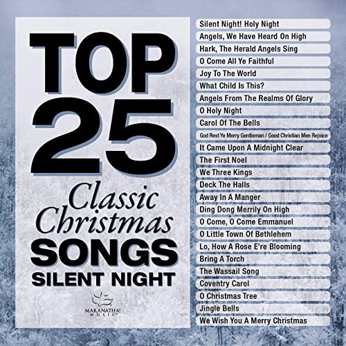 Maranatha! Christmas - Top 25 Classic Christmas; Silent Night (2018)