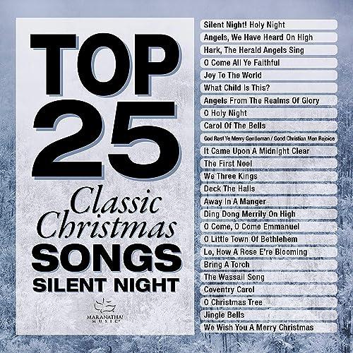 Maranatha! Christmas - Top 25 Classic Christmas; Silent Night (2018)