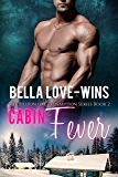 Cabin Fever: A New Adult and College Romance (The Billionaire Romance Redemption Series Book 2)